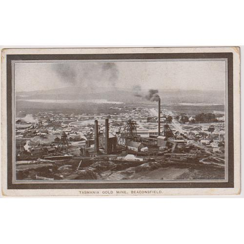 (JB1474) TASMANIA · 1908: unused card published by the Tasmanian Government with view of the TASMANIA GOLD MINE, BEACONSFIELD printed for distribution at the Franco-British Exhibition in London · some minor peripheral wear · see largest image