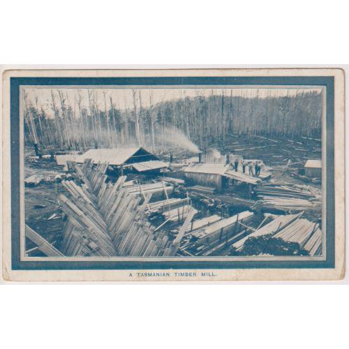 (JB1476) TASMANIA · 1908: unused card published by the Tasmanian Government with view of A TASMANIAN TIMBER MILL printed for distribution at the Franco-British Exhibition in London · some peripheral wear · see largest image