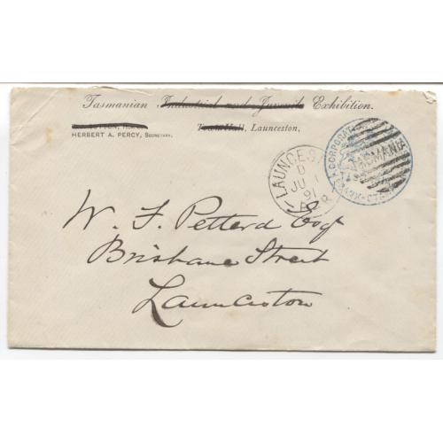 (JFC132) TASMANIA - 1891: Tasmanian Industrial and Juvenile Exhibition envelope re-purposed for Tasmanian Exhibition business used at Launceston with a clear impression of CORPORATION OF LAUNCESTON frank stamp - BUY OUT price on bidding page